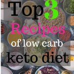Top 3 recipes of low carb keto diet